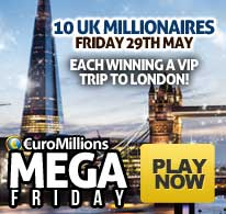 EuroMillions Mega Friday - 29thMay 2015 - 10 UK Millionaires Each winning a VIP trip to London